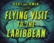 BOAC And Bwia Present A Flying Visit To The Caribbean