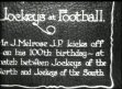 FOOTBALL / HORSE RACING: Jockeys at football